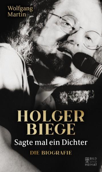 Buch Sagte mal ein Dichter - Holger Biege Biographie